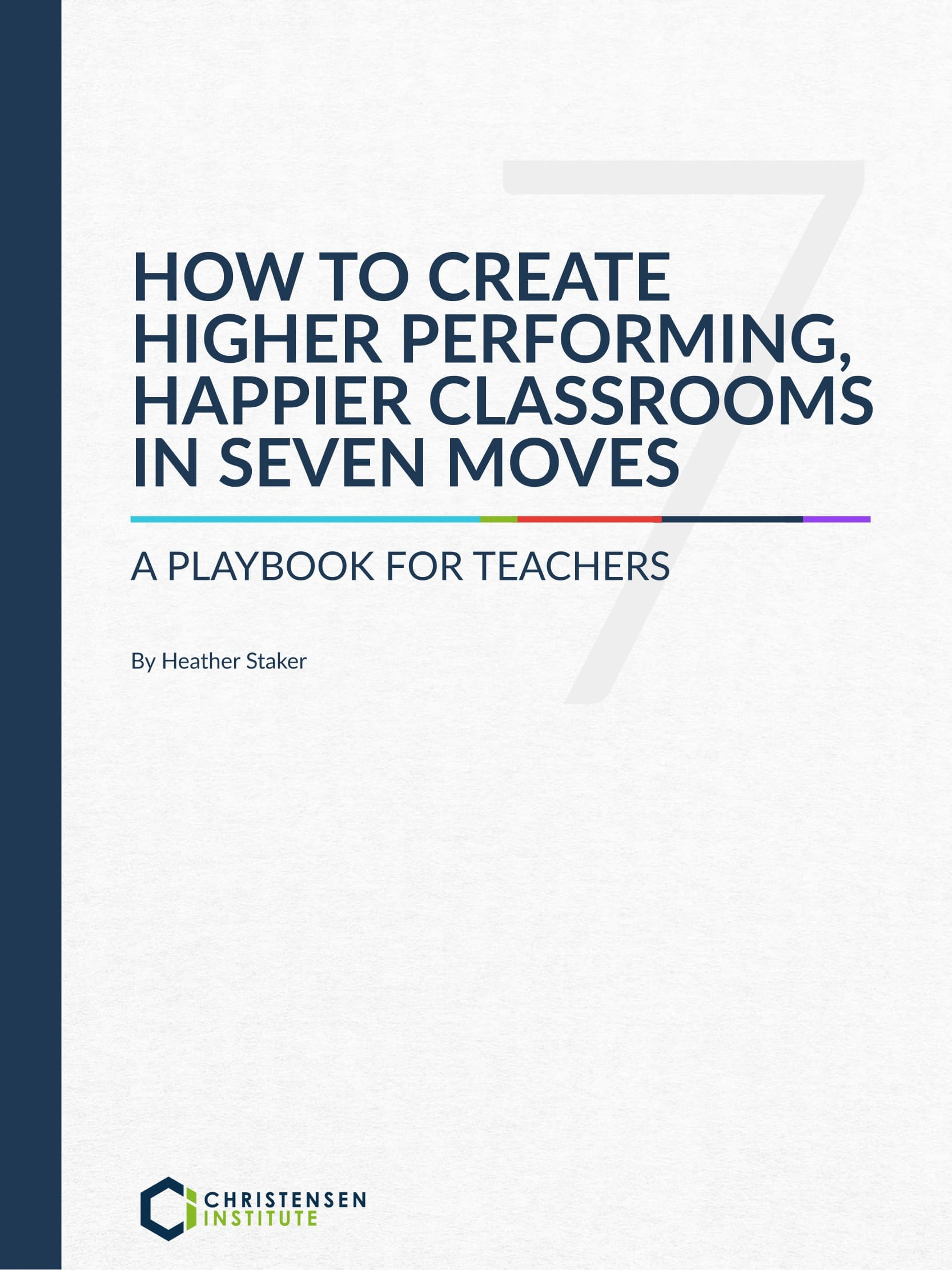 How-to-create-higher-performing-happier-classrooms-in-seven-moves.1-1